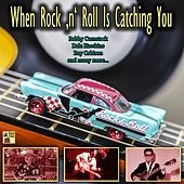 When Rock 'N' Roll Is Catching You de Carol Hughes, The Cameos, The Gum Drops, Bobby Comstock, Andy Starr, Bob Shanz, The Huskies, Bobby Doss, Jimmy Bowe, Dale Hawkins, Jerry Mann, Luther Dixon, Chuck Royal, Ria Valk, Debbie Reynolds, Tina Robin, Steve Rowland, Don Miller, Roy Orbinson