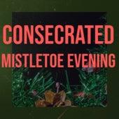 Consecrated Mistletoe Evening von Santo
