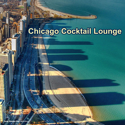 Chicago Cocktail Lounge by Various Artists
