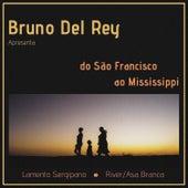 Do São Francisco Ao Mississippi de Bruno Del Rey