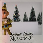 Other Elves Memories de Peter Nero, Conway Twitty, Augie Rios, Looney Tunes, Steve Irvings, Bobby Helms, The Knickerbockers, STANKDOG, Brook Benton, The Royal Guardsmen