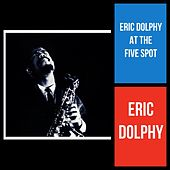 Eric Dolphy at The Five Spot von Eric Dolphy