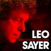 How Did We Get Here? by Leo Sayer