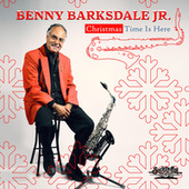 Christmas Time is Here by Benny Barksdale  Jr.