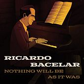 Nothing Will Be as It Was von Ricardo Bacelar