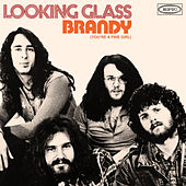 Brandy (You're a Fine Girl) (Single Version) by Looking Glass