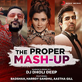 The Proper Mashup by DJ Dholi Deep