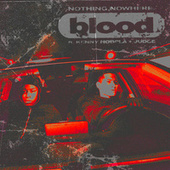 blood (feat. KennyHoopla & JUDGE) by Nothing,Nowhere.