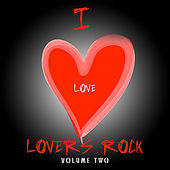 I Love Lovers Rock Volume Two by Various Artists