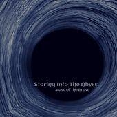 Staring into the Abyss by Muse of the Brave
