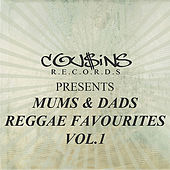 Cousins Records Presents Mums & Dads Reggae Favourites Vol.1 by Various Artists
