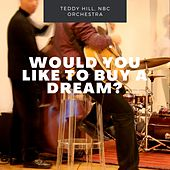 Would You Like To Buy A Dream? by Teddy Hill NBC Orchestra