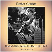 Dexter's Riff / Settin' the Pace, Pt. 1 & 2 (All Tracks Remastered) von Dexter Gordon