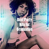 Best Party Hits for Graduation by Ultimate Dance Hits, Top 40 Hits, Dance Hits 2015