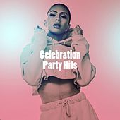 Celebration Party Hits by Groovy-G, Sassydee, Bling Bling Bros, Jahtones, 2Glory, CDM Project, 2 Steps Up, Regina Avenue, Six Pack 5, MoodBlast, East End Brothers, Dreamers