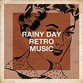 Rainy Day Retro Music von Gordon Langford, Alan Copeland, James Walker, The Dennis Wilson Quartet, Harry Stoneham, Henry Mancini, Perry Botkin Jr., Perry Botkin Sr., Marty Paich, Peter Parker, Ronnie Price, The Romantic Strings and Orchestra, Chris Young, Vic Flick