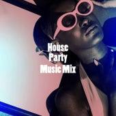 House Party Music Mix by CDM Project, Countdown Singers, Sassydee, Groovy-G, Missy Five, Regina Avenue, Miami Beatz, DJ Tokeo, Jahtones, Platinum Deluxe, The Eurosingers, Princess Beat, Laser Rockaz, 2Glory, DanceArt, RnB Flavors, Fresh Beat MCs