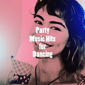 Party Music Hits for Dancing by Alegra, Sassydee, Platinum Deluxe, Fresh Beat MCs, CDM Project, The New Burlesque Roadshow, RnB Flavors, DJ Tokeo, Lady Diva, Graham Blvd, Princess Beat, Missy Five, Sonic Riviera, Regina Avenue, Groovy-G