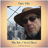 Why Not / Vierd Blues (All Tracks Remastered) von Dave Pike