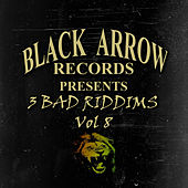 Black Arrow Presents 3 Bad Riddims Vol 8 de Various Artists