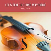 Let's Take The Long Way Home de Artie Shaw