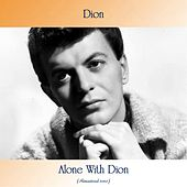 Alone With Dion (Remastered 2020) by Dion