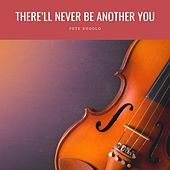 There'll Never Be Another You von Pete Rugolo