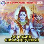 Ae Lover Chala Devghar by Surya Lal Yadav