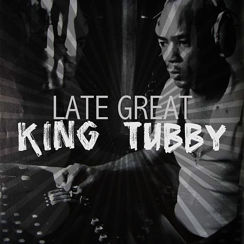 The Late Great King Tubby by King Tubby