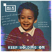 Keep Holding On by Alx Veliz
