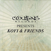 Cousins Records Presents Kofi & Friends de Various Artists