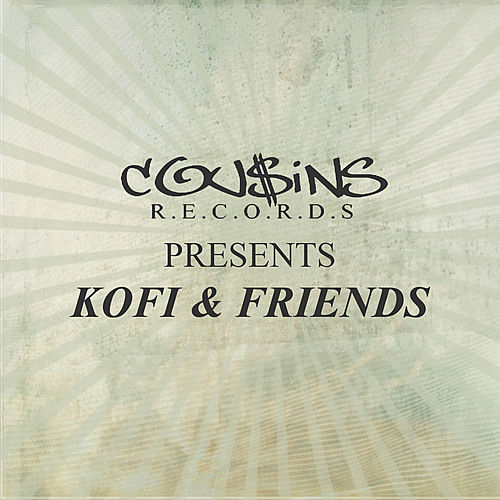 Cousins Records Presents Kofi & Friends by Various Artists