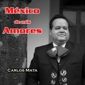 México de mis Amores (Deluxe Edition) by Carlos Mata