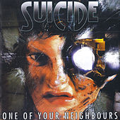One of Your Neighbours (Deluxe) by Suicide