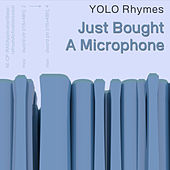 Just Bought a Microphone de Yolo Rhymes