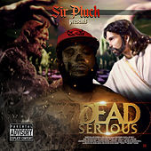 Dead Serious by Sir Pluck