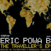 The Traveller's EP by Eric Powa B