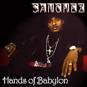 Hands of Babylon de Sanchez