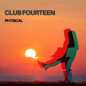 Physical de Club Fourteen