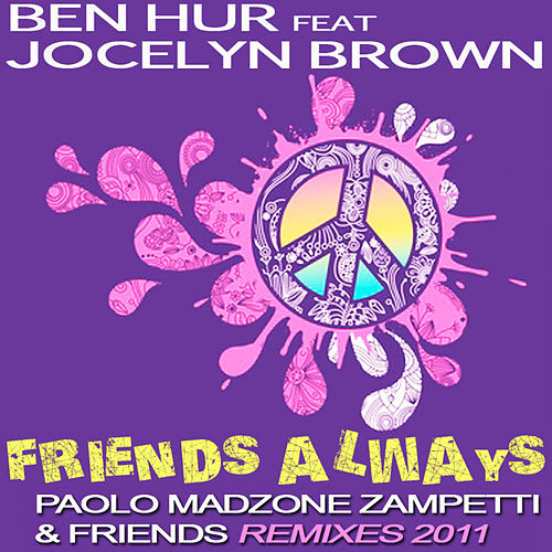 Friends Always by Ben-Hur
