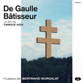 De Gaulle bâtisseur (Bande originale du film) by Bertrand Burgalat
