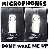 Don't Wake Me Up de Microphones