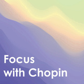 Focus with Chopin by Frédéric Chopin