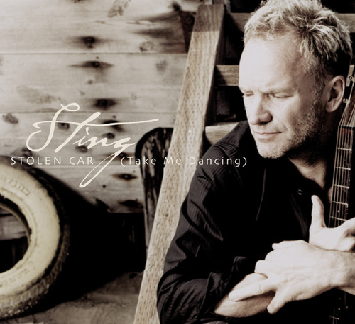 Stolen Car (Take Me Dancing) by Sting