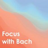 Focus with Bach by Johann Sebastian Bach