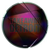 Takeaway Detroit by Various Artists