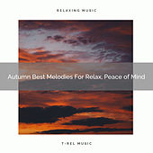 Autumn Best Melodies For Relax, Peace of Mind by Sleep