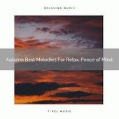 Autumn Best Melodies For Relax, Peace of Mind von Sleep