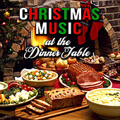 Christmas Music at the Dinner Table de Various Artists