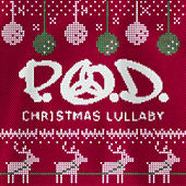 Christmas Lullaby by P.O.D.